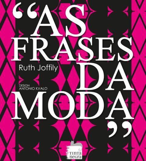 """Capa do livro """"As frases da moda"""": pitacos divertidos e considerações sobre moda de autores como Machado de Assis / Foto: divulgação"""