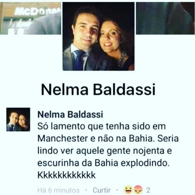 """Nelma Baldassi: """"Só lamento que tenha sido em Manchester, e não na Bahia. Seria lindo ver aquela gente nojenta e escurinha da Bahia explodindo. Kkkkkkkkkkkk"""" / Foto: reprodução Facebook"""